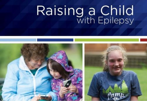 Booklet cover — image of a woman and a small child sitting together, smiling, and looking at phones, image of an older child wearing a camp t-shirt and smiling, and the title, Raising a Child with Epilepsy.