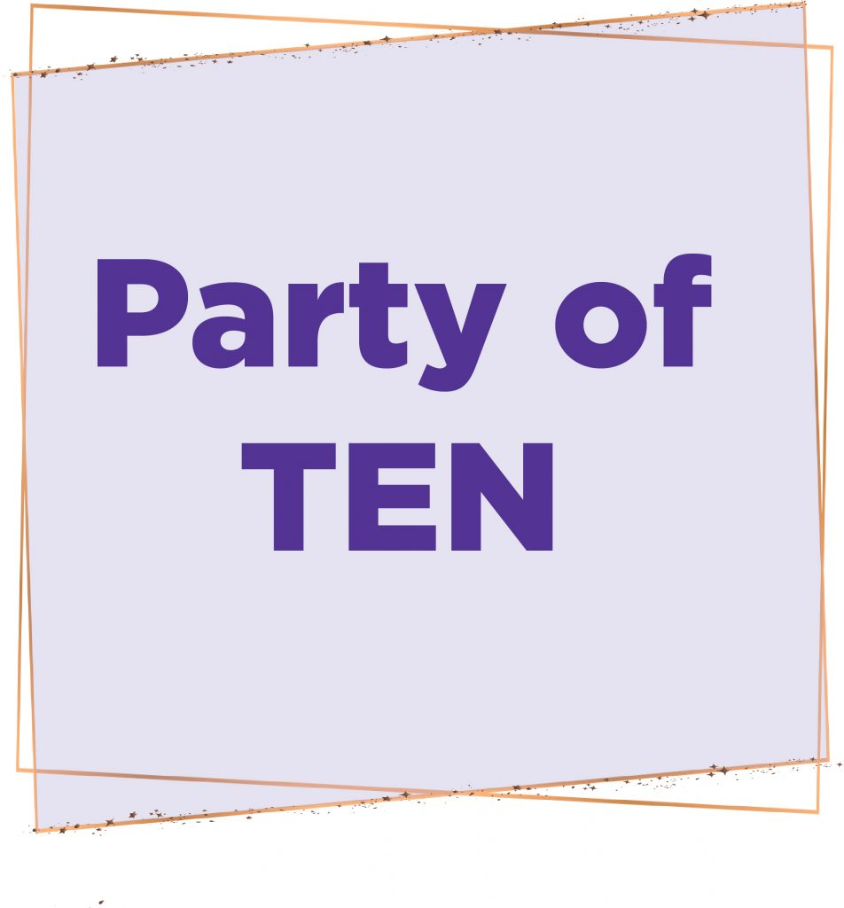 Image reads Party of Ten